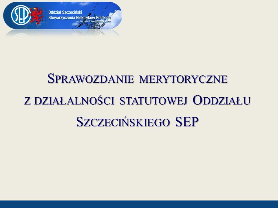 Sprawozdanie merytoryczne z działalności statutowej Oddziału Szczecińskiego SEP