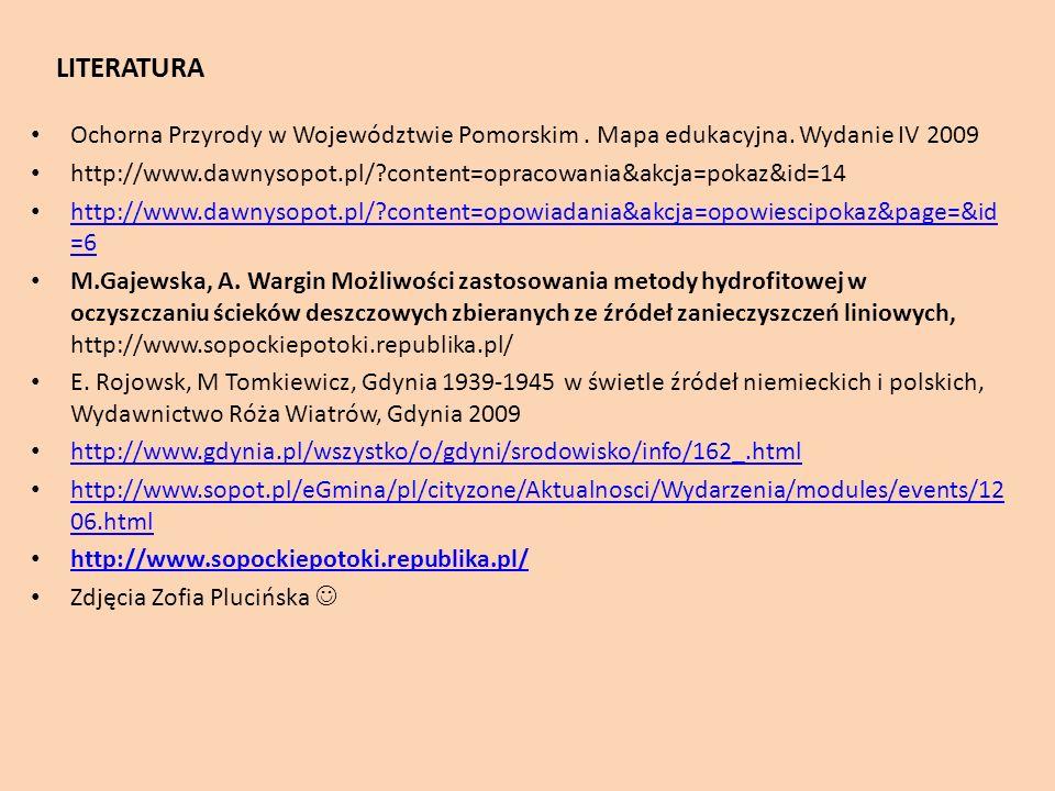 LITERATURA Ochorna Przyrody w Województwie Pomorskim . Mapa edukacyjna. Wydanie IV 2009.