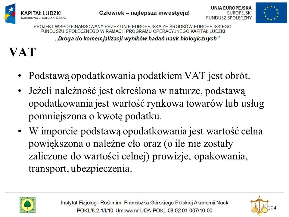 VAT Podstawą opodatkowania podatkiem VAT jest obrót.
