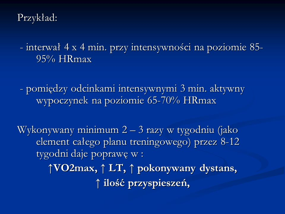 ↑VO2max, ↑ LT, ↑ pokonywany dystans,