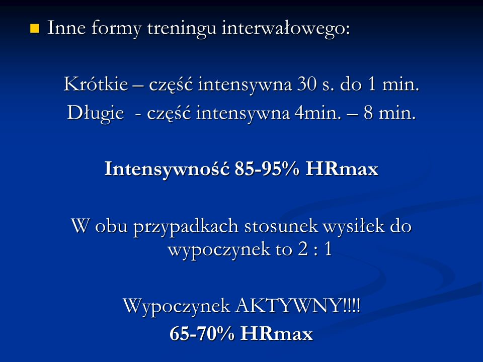 Intensywność 85-95% HRmax 65-70% HRmax