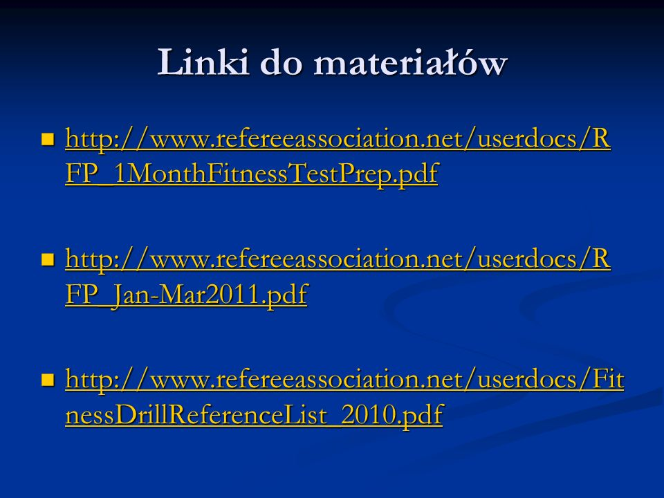 Linki do materiałów http://www.refereeassociation.net/userdocs/RFP_1MonthFitnessTestPrep.pdf.