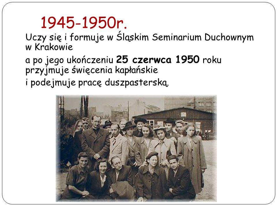 1945-1950r.Uczy się i formuje w Śląskim Seminarium Duchownym w Krakowie. a po jego ukończeniu 25 czerwca 1950 roku przyjmuje święcenia kapłańskie.