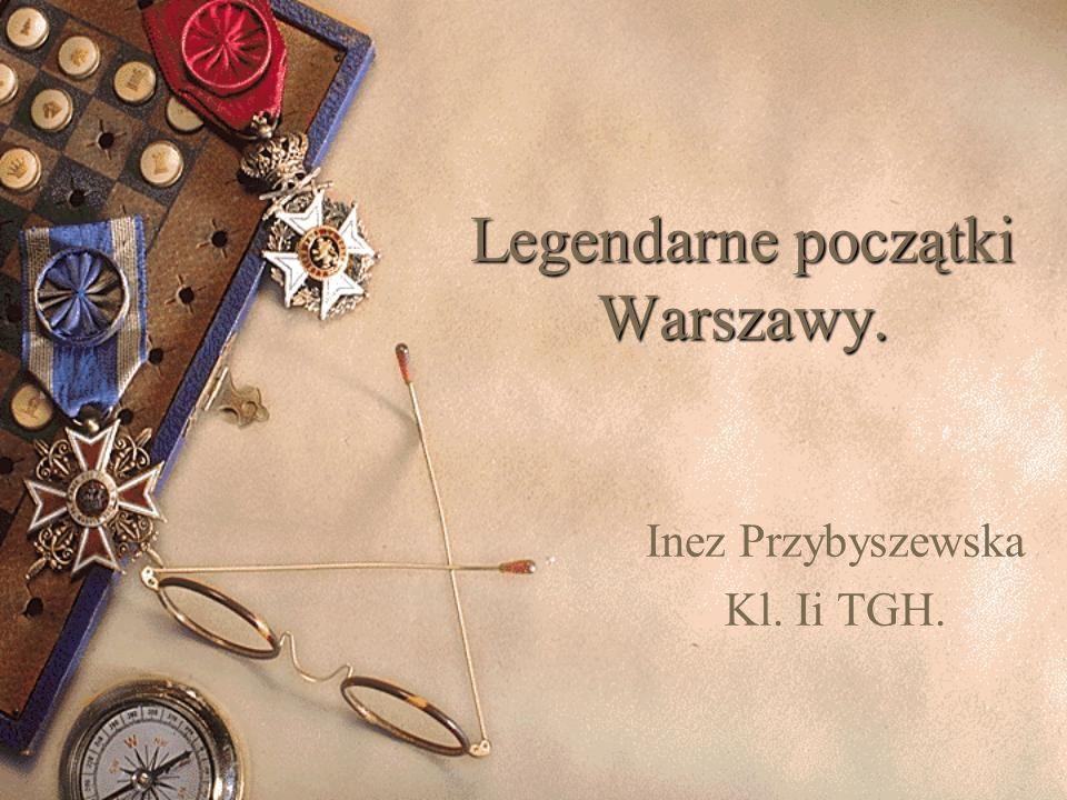 Legendarne początki Warszawy.