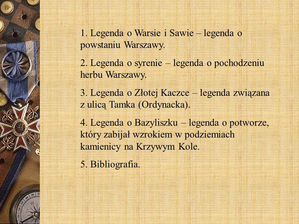 1. Legenda o Warsie i Sawie – legenda o powstaniu Warszawy.