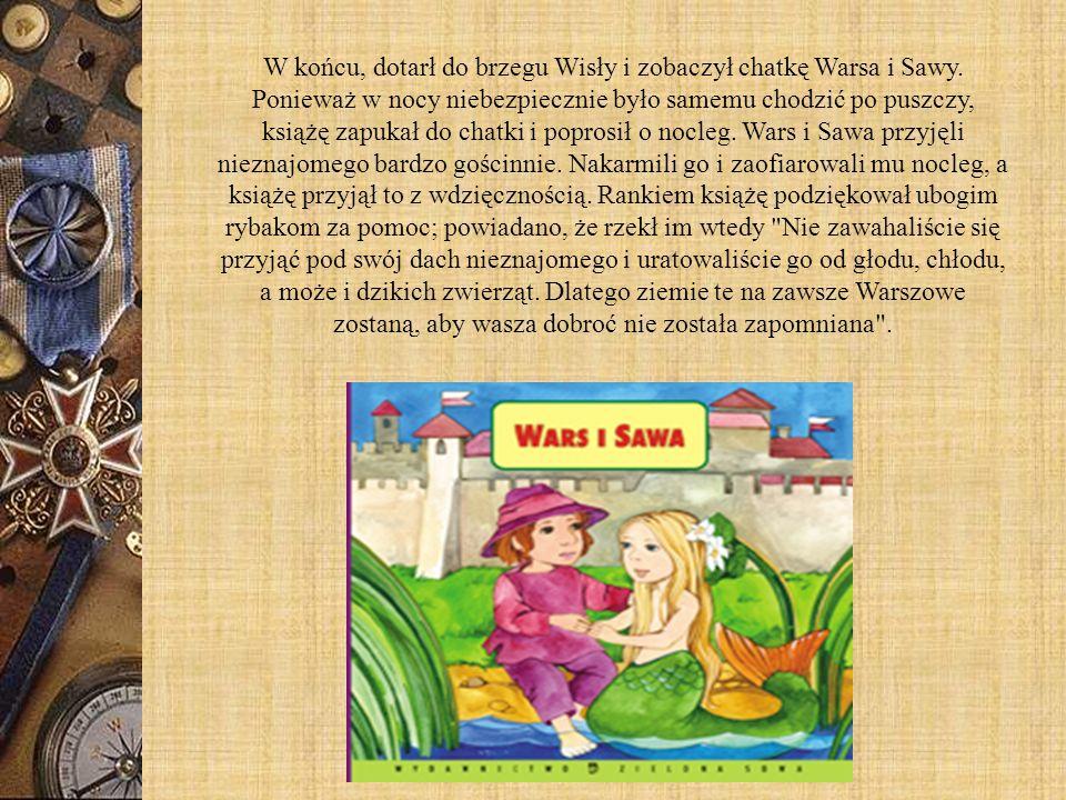 W końcu, dotarł do brzegu Wisły i zobaczył chatkę Warsa i Sawy