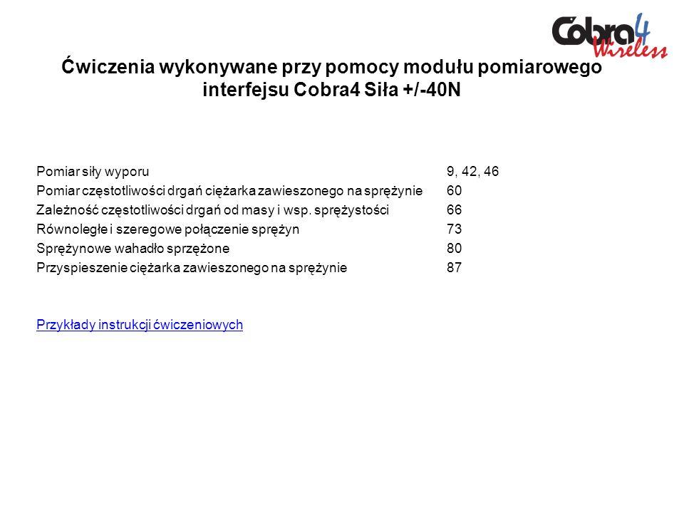 Ćwiczenia wykonywane przy pomocy modułu pomiarowego interfejsu Cobra4 Siła +/-40N