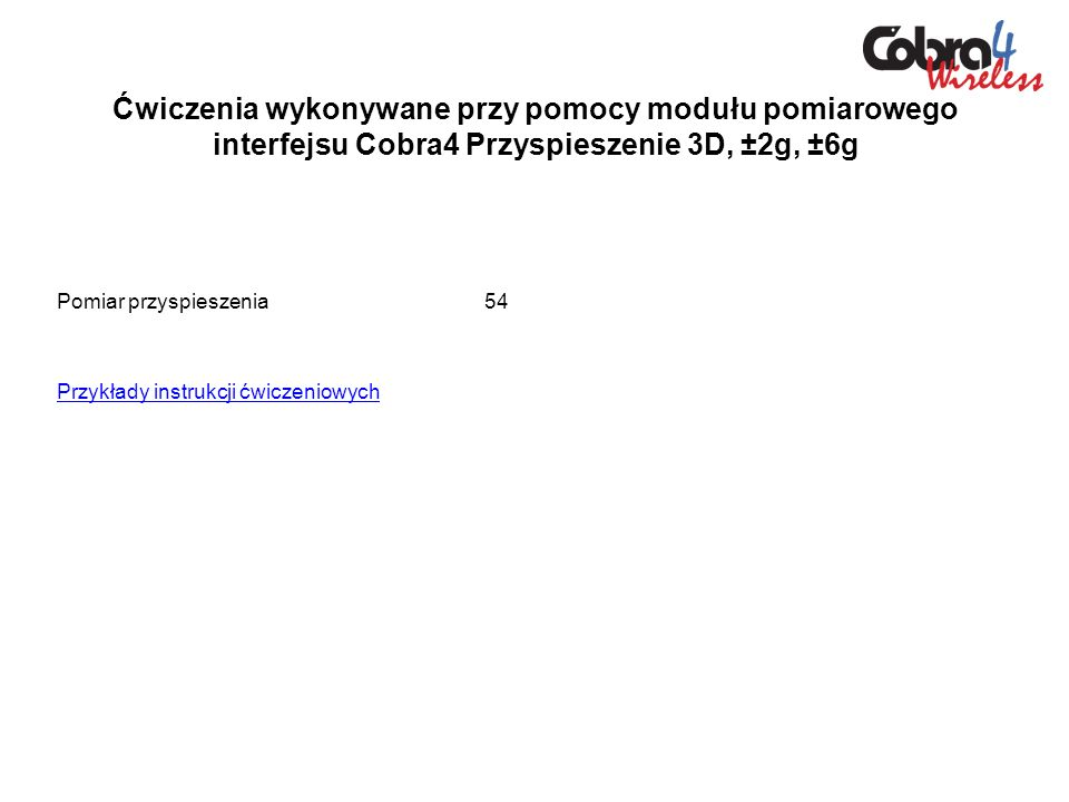 Ćwiczenia wykonywane przy pomocy modułu pomiarowego interfejsu Cobra4 Przyspieszenie 3D, ±2g, ±6g