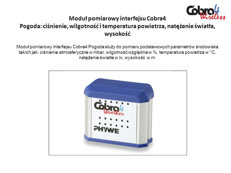 Moduł pomiarowy interfejsu Cobra4 Pogoda: ciśnienie, wilgotność i temperatura powietrza, natężenie światła, wysokość