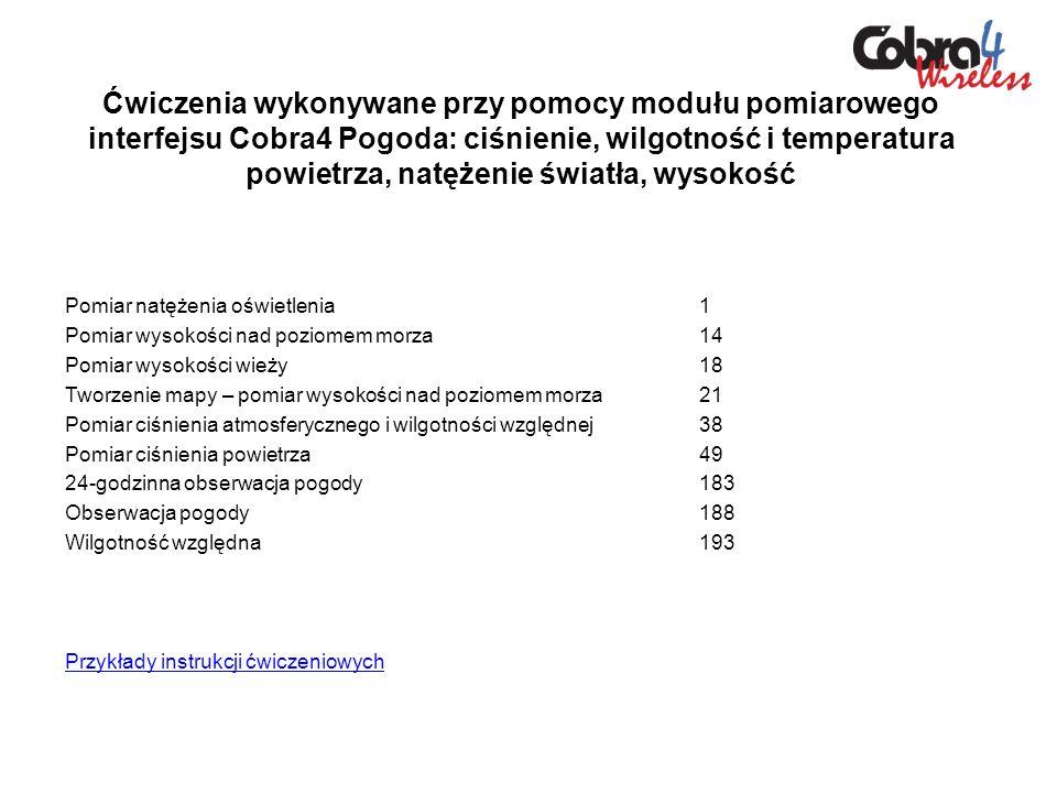 Ćwiczenia wykonywane przy pomocy modułu pomiarowego interfejsu Cobra4 Pogoda: ciśnienie, wilgotność i temperatura powietrza, natężenie światła, wysokość