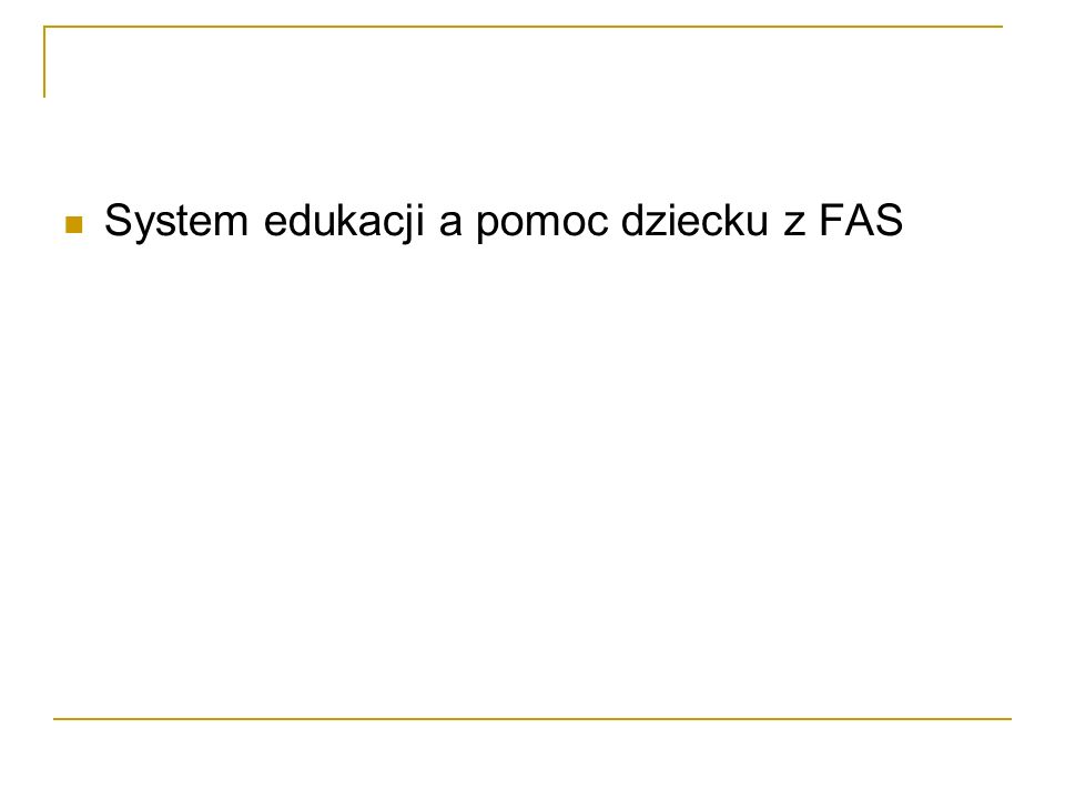 System edukacji a pomoc dziecku z FAS