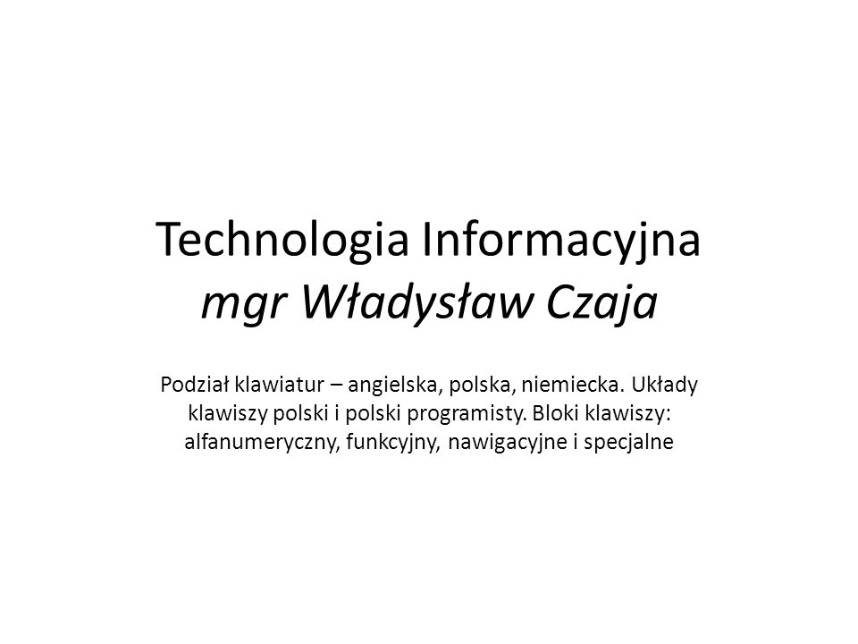 Technologia Informacyjna mgr Władysław Czaja