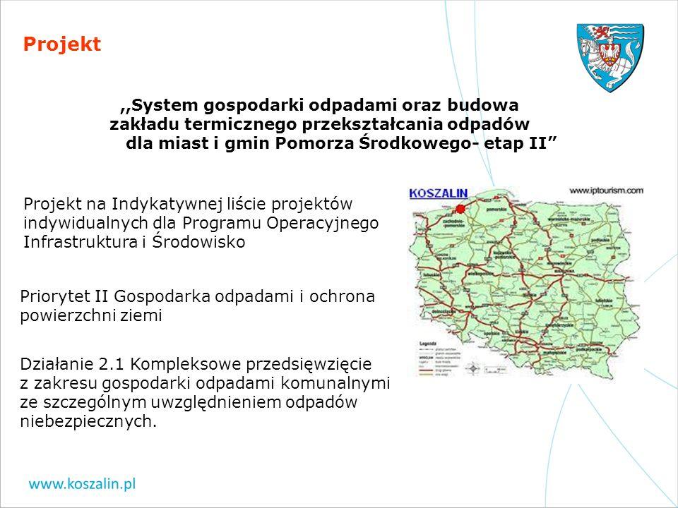 Projekt ,,System gospodarki odpadami oraz budowa zakładu termicznego przekształcania odpadów dla miast i gmin Pomorza Środkowego- etap II