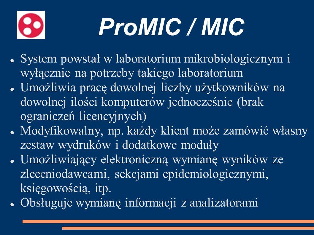 ProMIC / MIC System powstał w laboratorium mikrobiologicznym i wyłącznie na potrzeby takiego laboratorium.