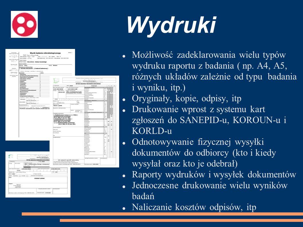 Wydruki Możliwość zadeklarowania wielu typów wydruku raportu z badania ( np. A4, A5, różnych układów zależnie od typu badania i wyniku, itp.)