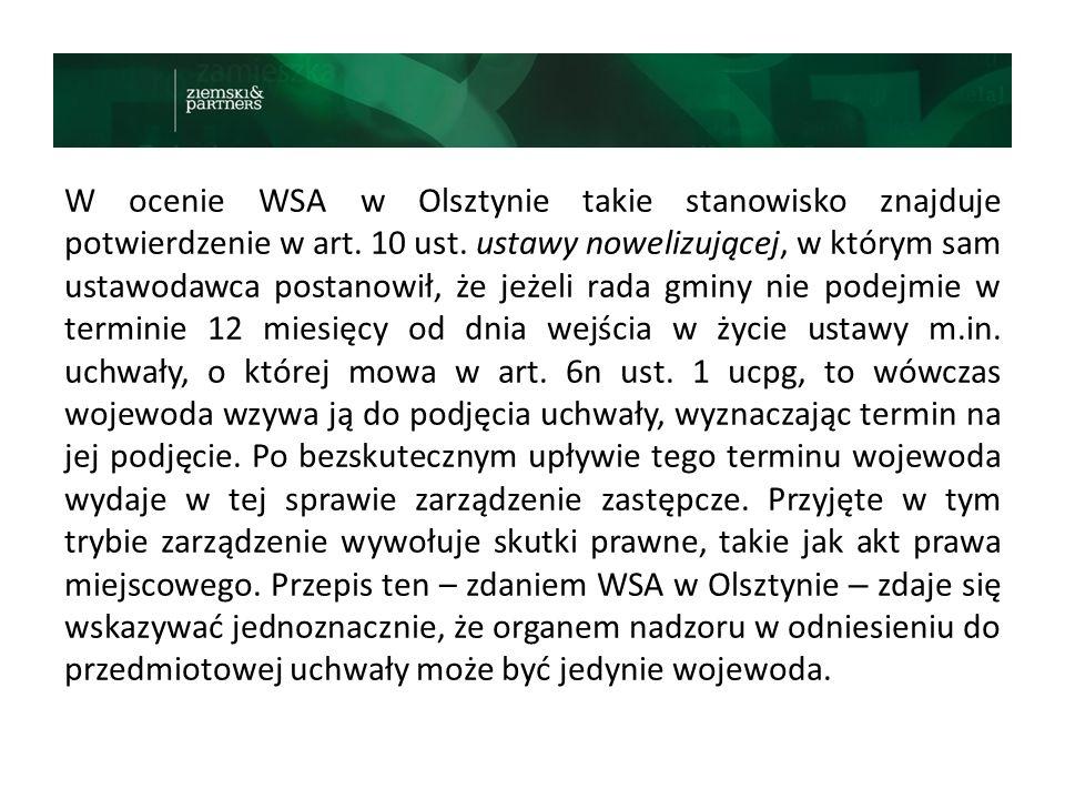 W ocenie WSA w Olsztynie takie stanowisko znajduje potwierdzenie w art