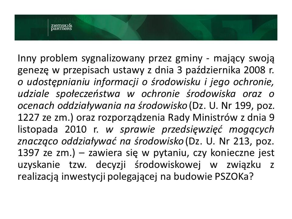 Inny problem sygnalizowany przez gminy - mający swoją genezę w przepisach ustawy z dnia 3 października 2008 r.