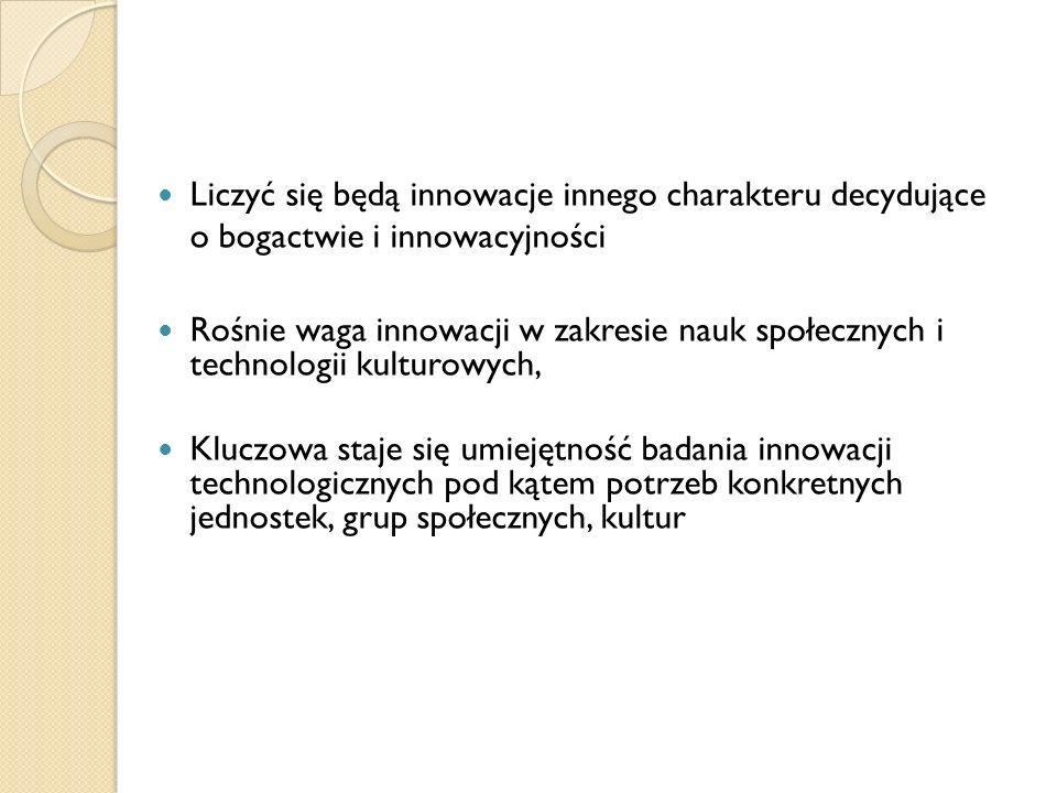 Liczyć się będą innowacje innego charakteru decydujące o bogactwie i innowacyjności