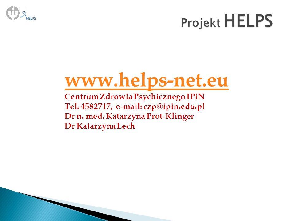www.helps-net.eu Projekt HELPS Centrum Zdrowia Psychicznego IPiN