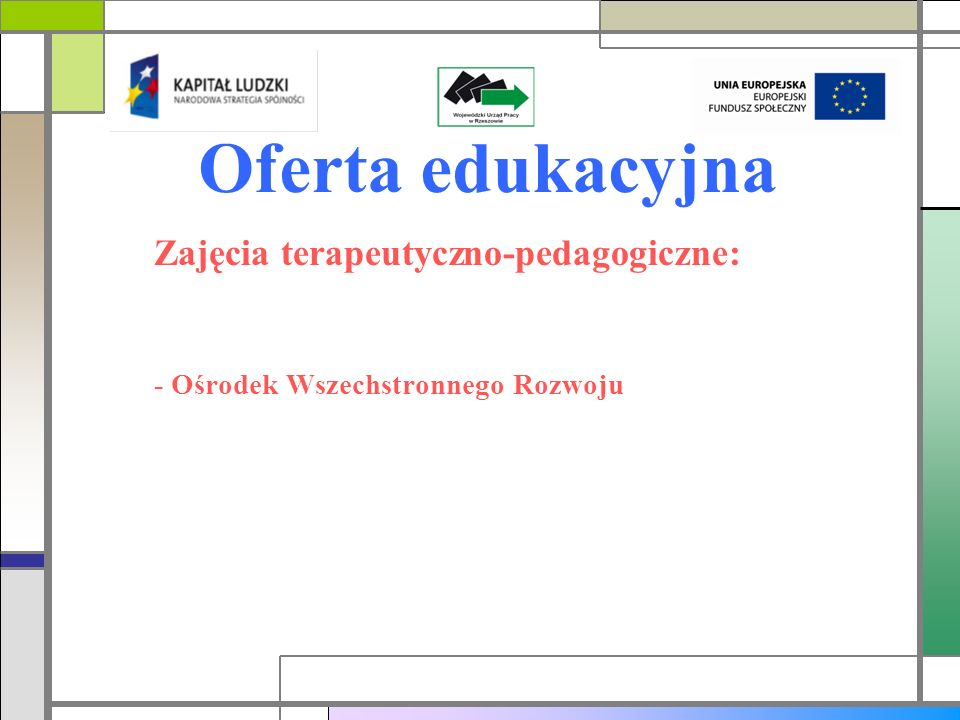 Zajęcia terapeutyczno-pedagogiczne: - Ośrodek Wszechstronnego Rozwoju