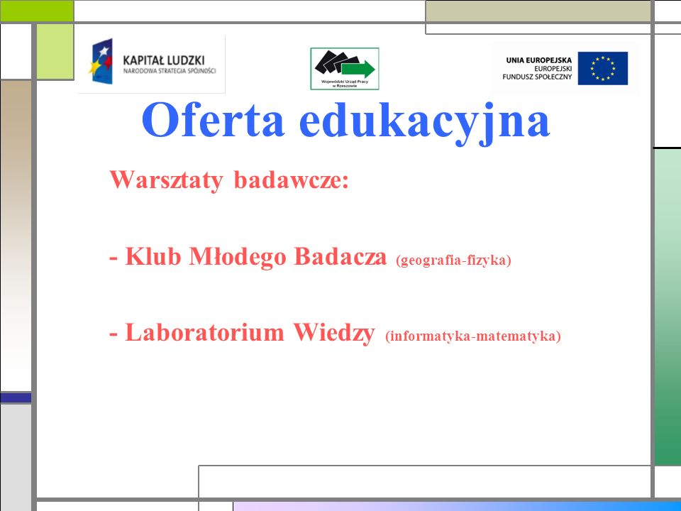 Oferta edukacyjna Warsztaty badawcze: