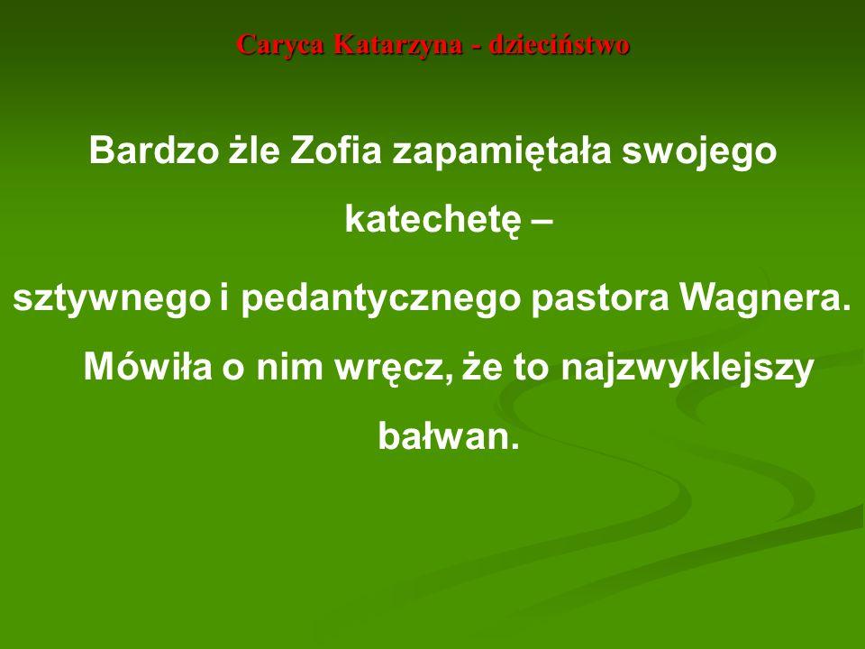 Caryca Katarzyna - dzieciństwo