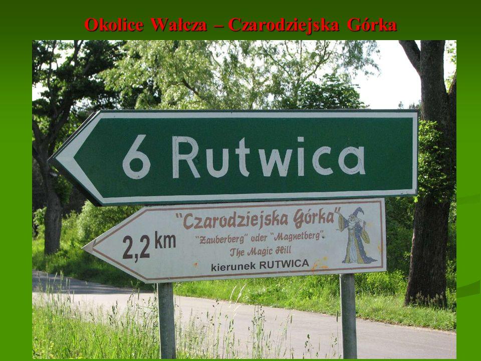 Okolice Wałcza – Czarodziejska Górka