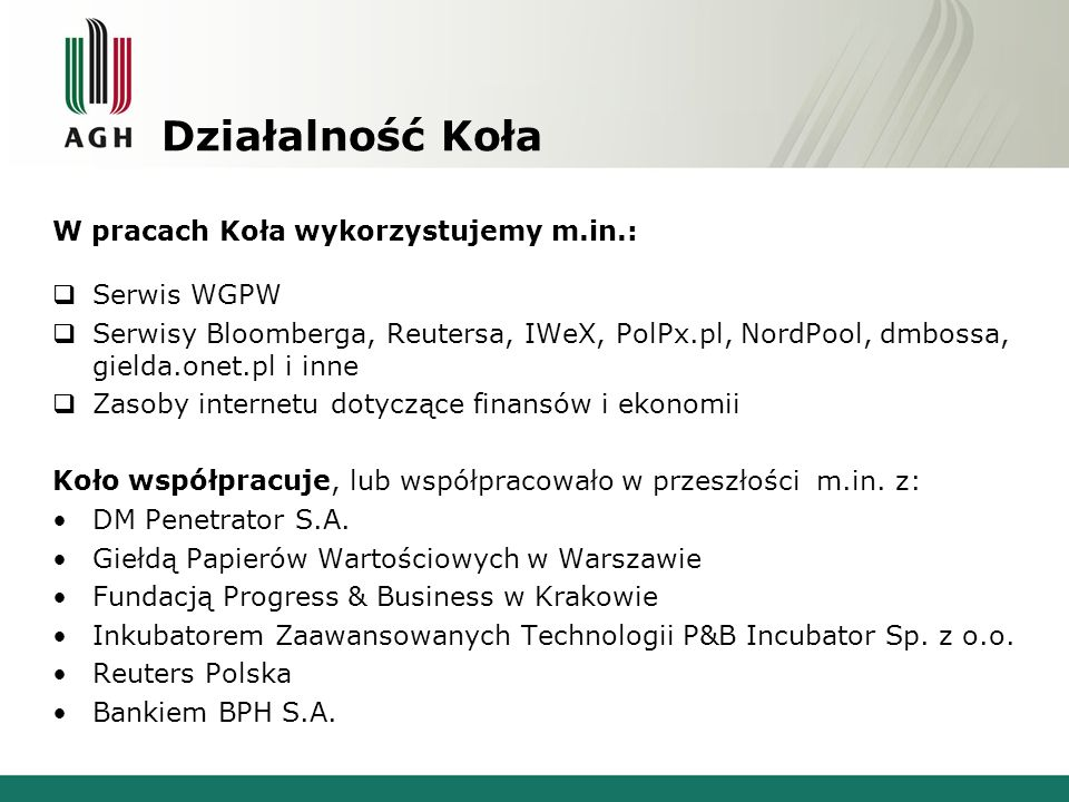 Działalność Koła W pracach Koła wykorzystujemy m.in.: Serwis WGPW