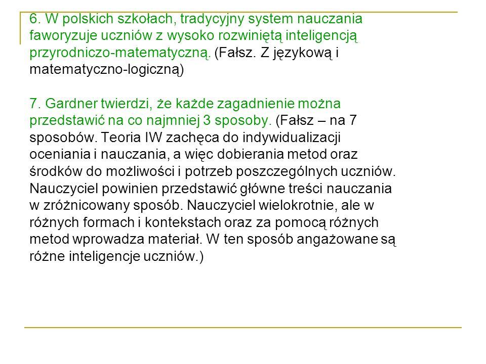 6. W polskich szkołach, tradycyjny system nauczania