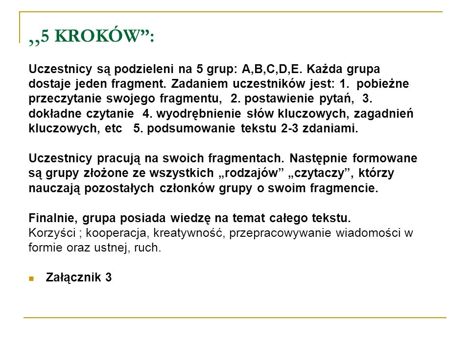 """""""5 KROKÓW : Uczestnicy są podzieleni na 5 grup: A,B,C,D,E. Każda grupa"""