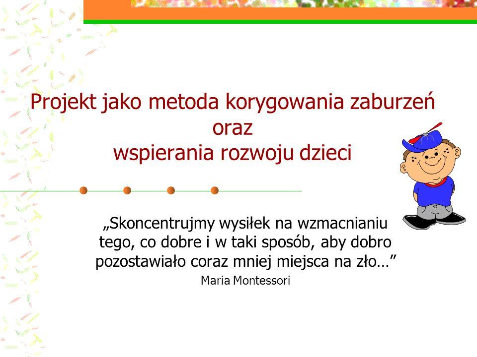 Projekt jako metoda korygowania zaburzeń oraz wspierania rozwoju dzieci
