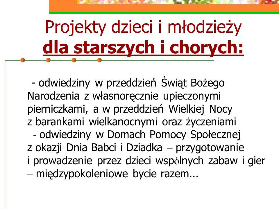 Projekty dzieci i młodzieży dla starszych i chorych:
