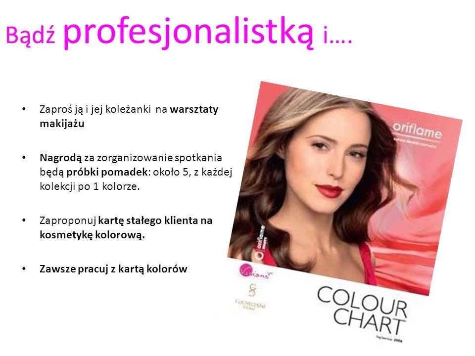 Bądź profesjonalistką i….