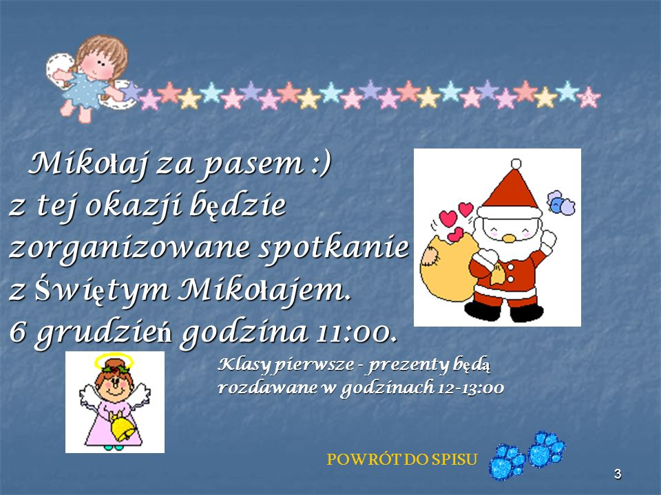 zorganizowane spotkanie z Świętym Mikołajem. 6 grudzień godzina 11:00.