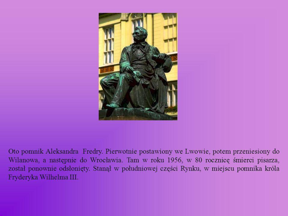 Oto pomnik Aleksandra Fredry