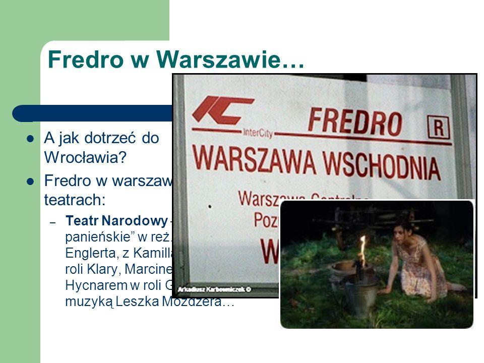 Fredro w Warszawie… A jak dotrzeć do Wrocławia
