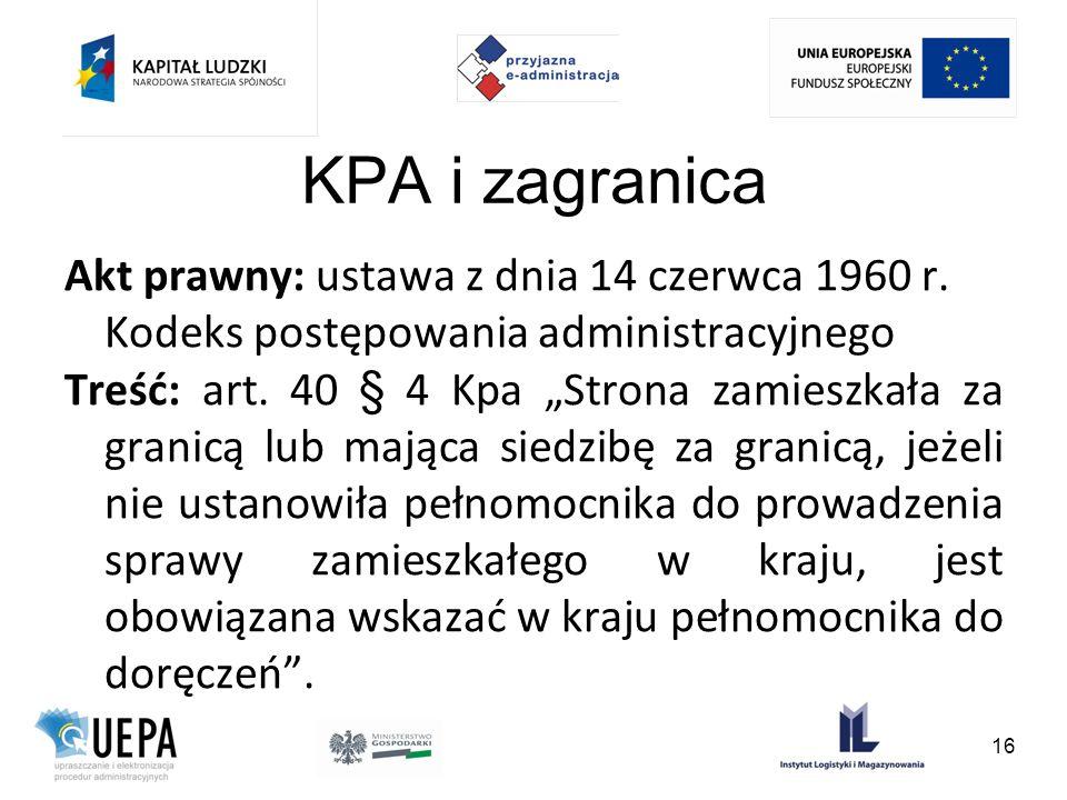 KPA i zagranicaAkt prawny: ustawa z dnia 14 czerwca 1960 r. Kodeks postępowania administracyjnego.