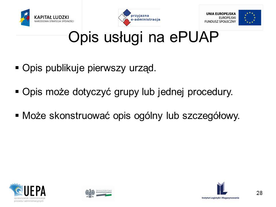 Opis usługi na ePUAP Opis publikuje pierwszy urząd.