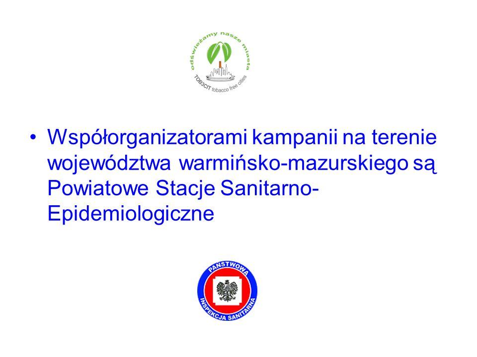 Współorganizatorami kampanii na terenie województwa warmińsko-mazurskiego są Powiatowe Stacje Sanitarno-Epidemiologiczne