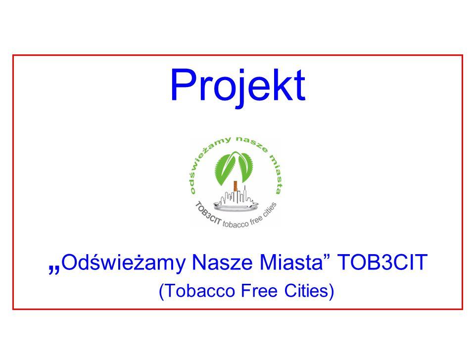 """""""Odświeżamy Nasze Miasta TOB3CIT (Tobacco Free Cities)"""