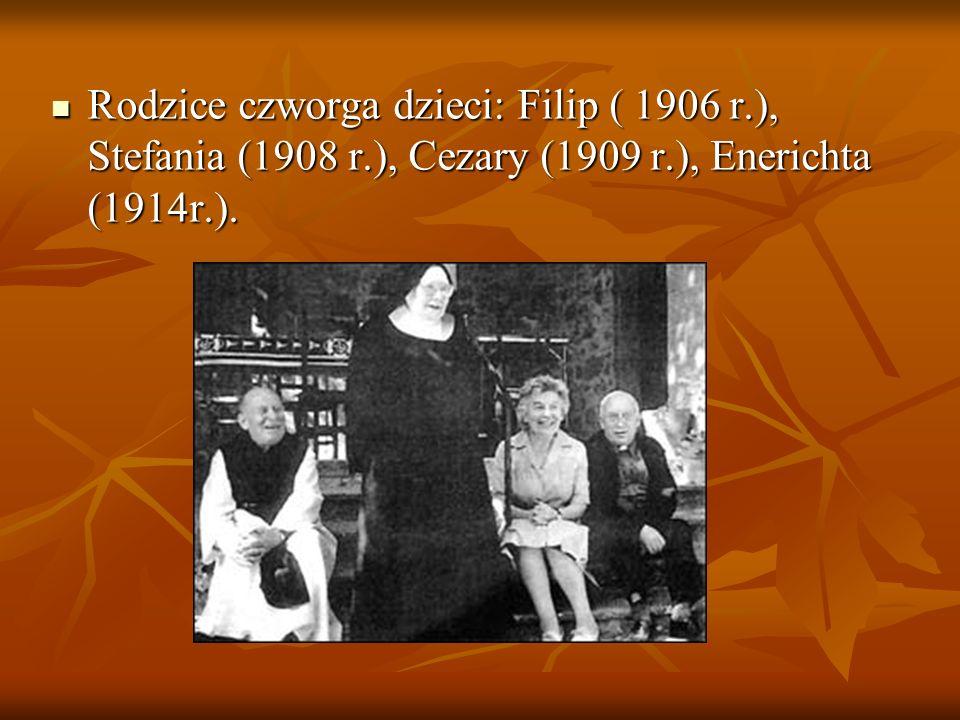 Rodzice czworga dzieci: Filip ( 1906 r. ), Stefania (1908 r