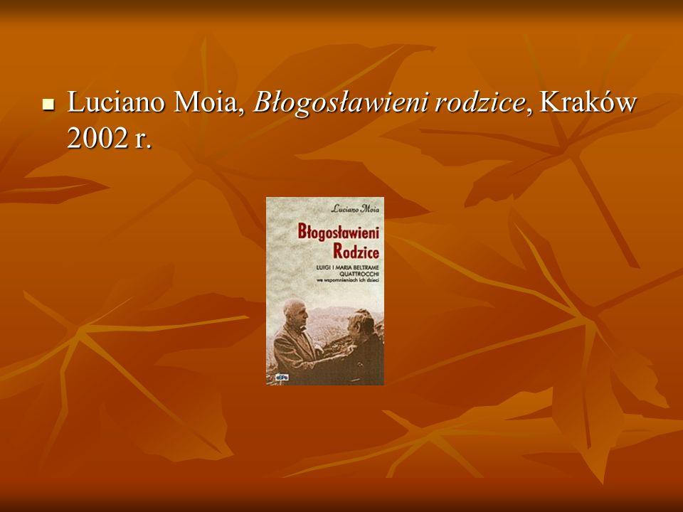 Luciano Moia, Błogosławieni rodzice, Kraków 2002 r.