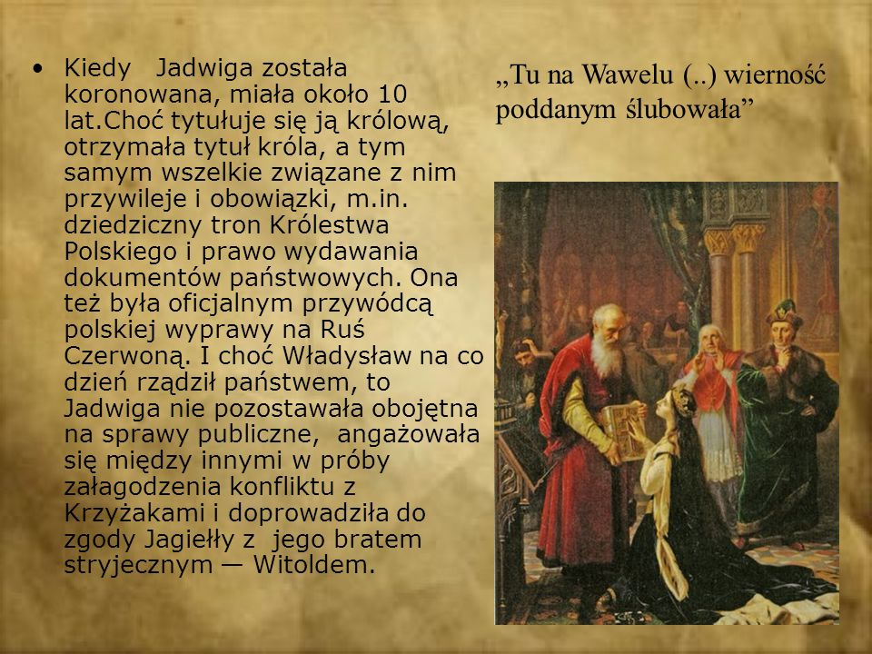"""""""Tu na Wawelu (..) wierność poddanym ślubowała"""