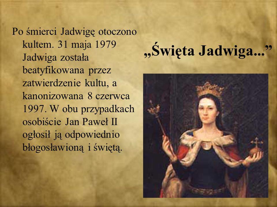 Po śmierci Jadwigę otoczono kultem