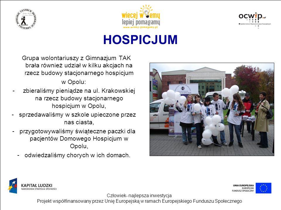 HOSPICJUM Grupa wolontariuszy z Gimnazjum TAK brała również udział w kilku akcjach na rzecz budowy stacjonarnego hospicjum.