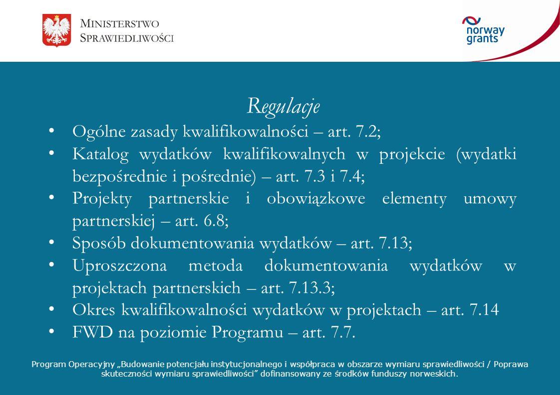 Regulacje Ogólne zasady kwalifikowalności – art. 7.2;