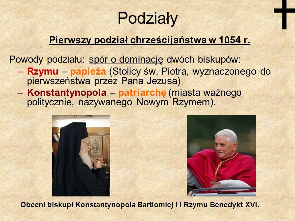 Podziały Pierwszy podział chrześcijaństwa w 1054 r.
