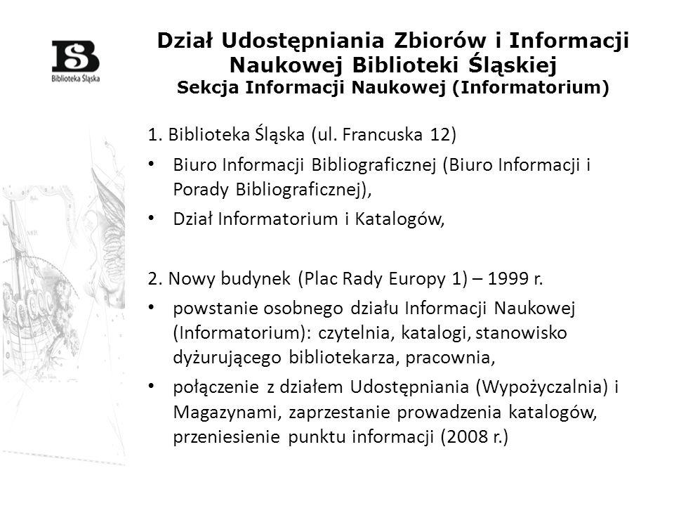 Dział Udostępniania Zbiorów i Informacji Naukowej Biblioteki Śląskiej Sekcja Informacji Naukowej (Informatorium)