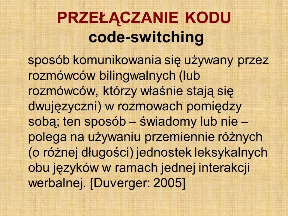 PRZEŁĄCZANIE KODU code-switching