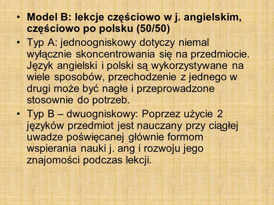 Model B: lekcje częściowo w j. angielskim, częściowo po polsku (50/50)